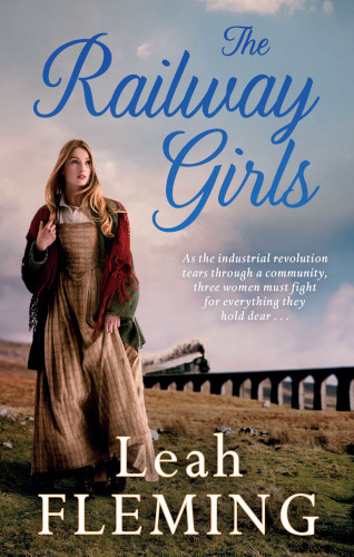 The Railway Girls by Leah Fleming
